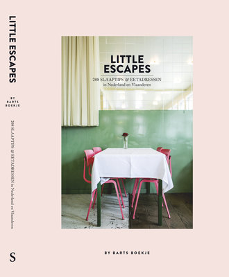 Little Escapes  208 Slaaptips & Eetadressen in Nederland & Vlaanderen